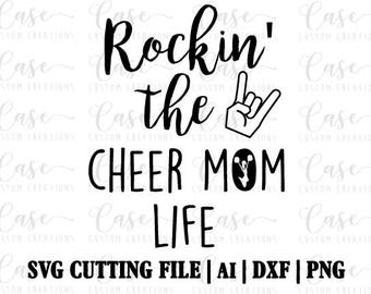 Rockin' the Cheer Mom Life SVG Cutting File, Ai, Dxf and PNG | Instant Download | Cricut and Silhouette | Cheer | Mom Life