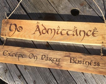 No Admittance Except On Party Business Sign, Lord of the Rings Party Sign, The Hobbit Party Wood Burned Rustic Sign