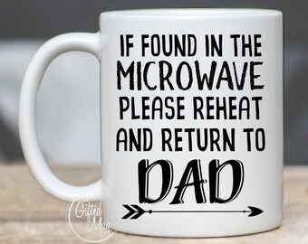 If Found In Microwave Please Reheat And Return To Dad Mug, Funny Fathers Day Gift, Gift For Dad, Gift From Kids, Unique Fathers Day Gift
