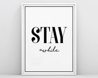 Stay Awhile print, Stay Awhile Poster, Stay Awhile Sign, Typography Print, Inspirational quote, Stay Awhile, Minimalist Decor, Scandinavian