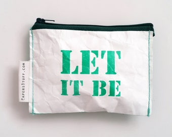A perfect gift for someone you like and need strengthening - LET IT BE print, gift idea, eco-friendly purse, zipper coin purse, one off item