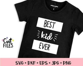 Best KID Ever Cut File - DXF & SVG Files - Silhouette Cameo, Cricut, boys svg, boys cut files, modern tshirts kids
