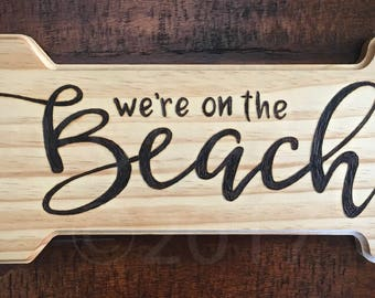 "Andy&Emma ""We're on the Beach""  Wood Burned sign, AndyandEmma,  Hand Burned Sign"
