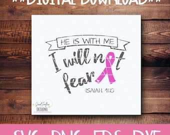 Breast Cancer SVG Fear Not Isaiah 41:10 svg, PNG, EPS, & dxf Cricut Explore + More, Cutting Quotes for custom tanks, tee, print, and more