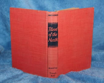 Vintage 1946 Blood of the North by James B. Hendryx Hardcover
