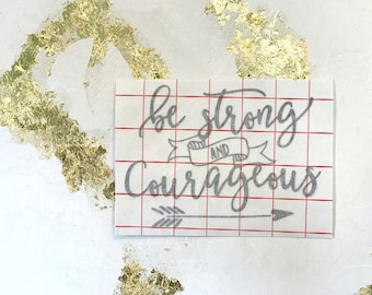 Be Strong and Courageous Decal