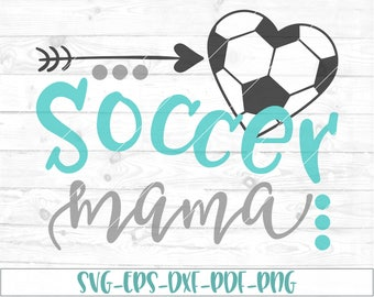 Soccer mama svg, eps, dxf, png, cricut, cameo, scan N cut, cut file, Soccer svg, soccer mom svg, soccer mama cut file, soccer mom