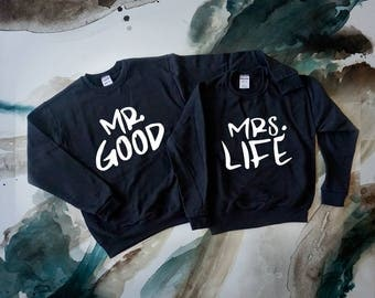Mr Good Mrs Life King Queen Crewneck // Set Couple Wife Girl Boy Girlfirend Boyfriend Label Royal hoodie unisex