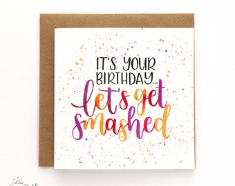 Happy birthday, let's get smashed! - Birthday card - Watercolour card
