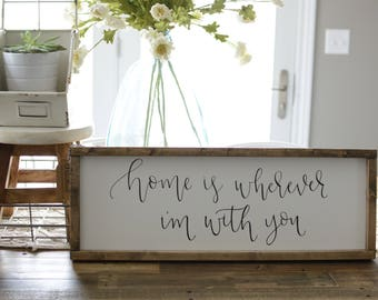 Ready to Pick Up! Home Is Wherever Im With You Wood Framed Sign