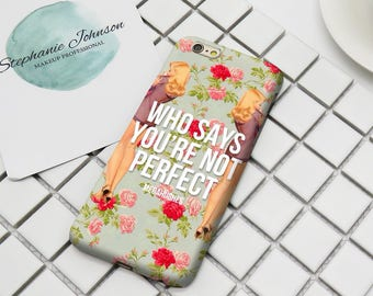 who says you're not perfect 3D Print Phone Case for Iphone 6 6S 6/6S Plus 7 7 Plus phone Case / Samsung Galaxy S6/S7 S6 S7 dge Phone Shell