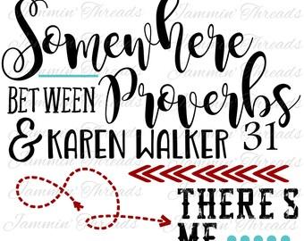 Between Proverbs 31 and Karen Walker / Will & Grace / Digital Design / Digital Download / Cut File / svg / png/eps/dxf / Instant Download
