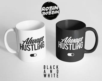 Office Desk Accessories-Always Hustling Mug-Inspirational Mug-Motivational Quote Mug-Hustle Cup-Black and White Mug, Stay Humble