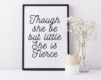Framed Shakespeare Quote | Though She Be But Little She Is Fierce Print | Shakespeare Art| Wall Art Decor | FREE UK SHIPPING | A4 & A3 Size
