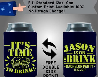 It's Time To Drink! Name is on the Brink! Collapsible Fabric Bachelor Party Can Cooler Double Side Print (Bach54)