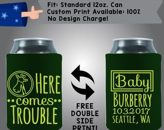 Here comes Trouble Baby Name Date City State Baby Reveal Collapsible Fabric Baby Shower Can Cooler Double Side Print (BS90)