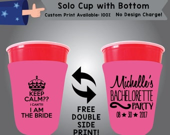 Keep Calm? I Can't!!! I Am The Bride SOLOC Solo Cup with Bottom Bachelorette Cooler Double Side Print (SOLOC-Bachelorette01)