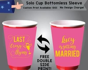 Last Crazy Flying SSOLO Solo Cup Bottomless Sleeve Bachelorette Cooler Double Side Print (SSOLO-Bachelorette01)