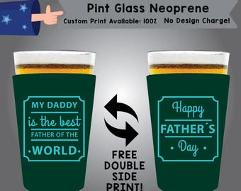 My daddy is the best father o the World Pint Glass Neoprene Father's Day Double Side Print (NEOPINT-Dad01)