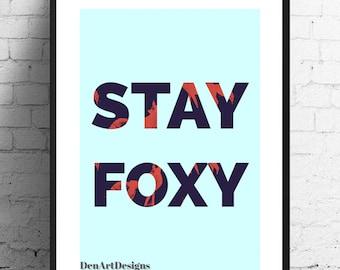 Stay Foxy Print