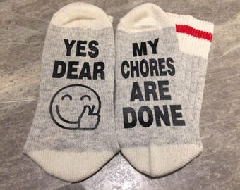 Yes Dear/Wife/Mom/Dad ... My Chores Are Done (Socks)