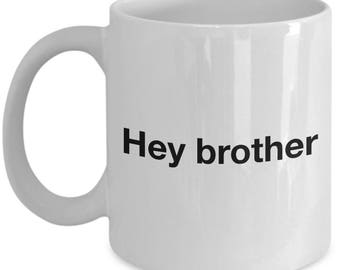 Funny Arrested Development  Coffee Mug - Hey Brother - Best Gift for Arrested Development Fans