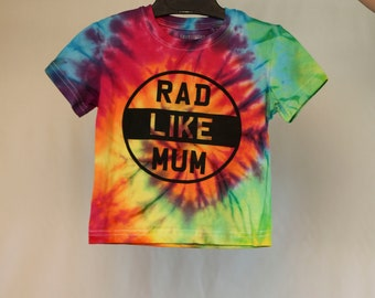 Size 1  - Rad Like Mum - Ready To Ship - Unisex - Children - Kids - Iced Tie Dyed T-shirt - 100% Cotton - FREE SHIPPING within Aus
