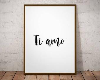 Ti amo -  italian quote Love, printable Italian, travel quote print, print Italian poster, poster Italian decor, decor woman quote, print