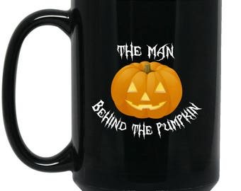 Cute Funny Mug, A Man Behind The Pumpkin - Big Coffee Mug 15oz | Cute Scary gifts, Cute Coffe Cup, Funny Halloween Gifts for Dad, Dad Mug