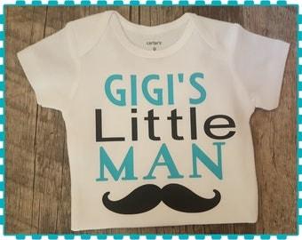 Gigi's Little Man, Grandpa, Grandma, Nanny, Pops, Papa, Mimi, ............ Mustache Onesie or Tee