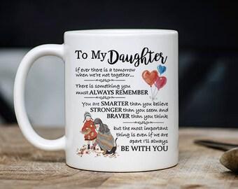 To My Daughter Mug - Daughter Coffee Mug - Daughter Mugs - Gift For Daughter - Family Mugs - Mother Mugs - 11oz 15oz Novelty Christmas Gift