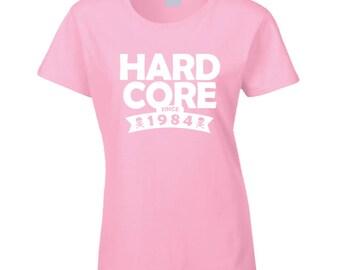 Hard Core Since 1984 T Shirt