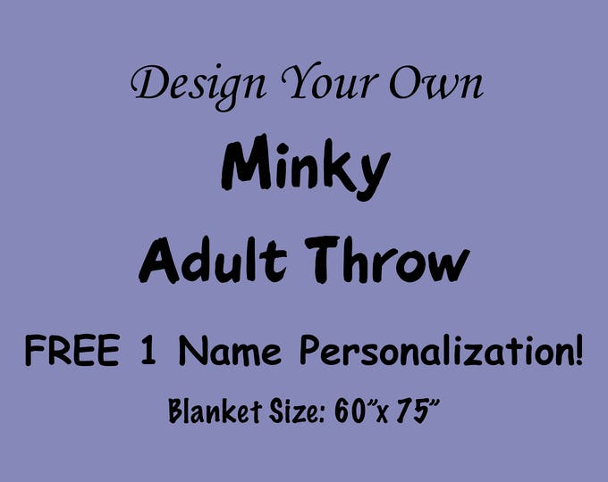 Minky Blanket Adult, Personalized, Design Your Own Minky Blanket, Large Minky Blanket, Gift for Her, Gift for Him, Personalized Gift