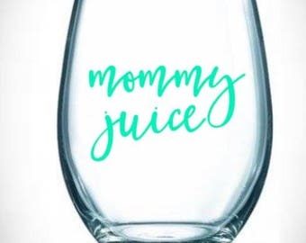 mommy/juice/wine/glass/mom/stepmom/toddler/drink