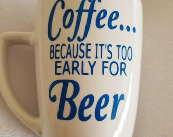 coffee/early/beer/mornings/drinking/wish/mug/cup/too/drink/java/funny/sarcasm