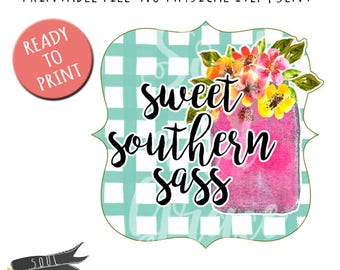 Sweet Southern Sass - INSTANT DOWNLOAD - PDF Printable