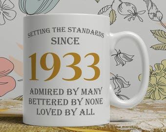 Setting standards, 85th Birthday mug, 85th birthday idea, born 1933 birthday, 85th birthday gift, 85 years old, Happy Birthday, EB 1933 Grey