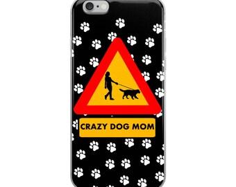 Crazy Dog Mom iPhone Case - Iphone 7 case - Iphone 8 case - Iphone 7 plus case - Iphone 6 case - Iphone X case