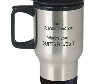 I'm a Jewish Teacher What's Your SuperPower Travel Coffee Mug Gift