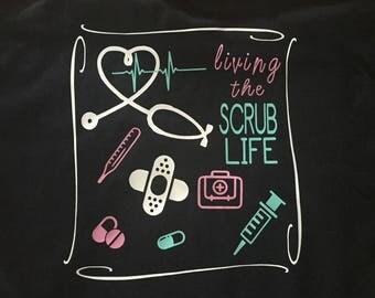 Living The Scrub Life Nurse Doctor Health Care Professional Shirt