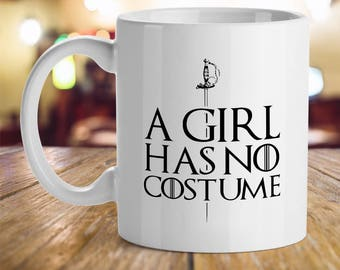 A Girl Has No Costume best friends  trip happy cute sister wife girlfriend shopping gift Inspirational Office Humor Gift Coffee Cup Mug