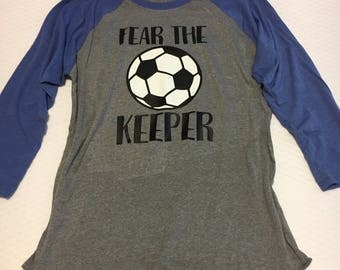 Fear the keeper, fear the keeper shirt, fear the keeper raglan, raglan shirt, soccer, soccer raglan, soccer shirt, keeper raglan