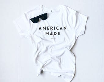 American Made, Short Sleeve Unisex Tee, Made in the USA , Born in the USA,  USA Tee, Pride Tee, American Tee, Time for Change, United States
