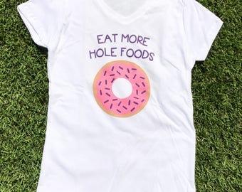 Eat More Hole Foods Shirt