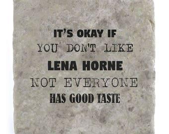 It's OK if you don't like Lena Horne Marble Tile Coaster