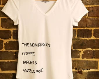 This Mom Runs On Coffee Target & Amazon Prime