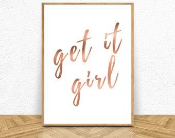 Get it Girl, Get it Print, Rose Gold Wall Decor, Rose Gold Printable, Rose Gold Desk, Rose Gold Decor, Rose Gold Art, Digital Download