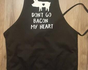Don't go bacon my heart apron