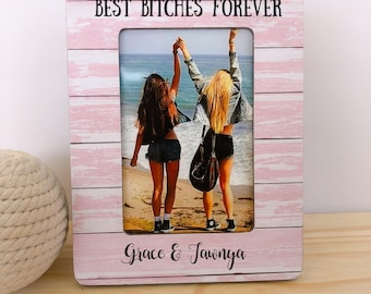 Best Bitches Forever GIFT Frame Personalized Frame Best Friend Gift Long Daitance Frame
