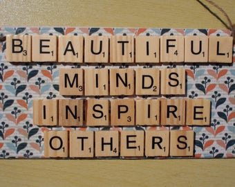 Wooden Sign, Wooden Plaque, Decoupage, Beautiful Minds Inspire Others Quote